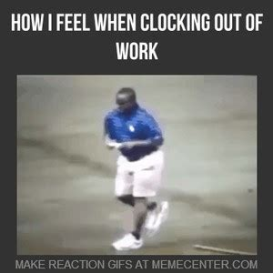 How I Feel When Clocking Out Of Work by recyclebin - Meme