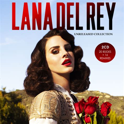 LANA DEL REY The Unreleased Collection (2014) | The Real